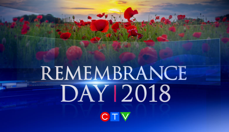 CTV News' REMEMBRANCE DAY 2018 Commemorates the Centenary of the First World War Armistice, this Sunday, Nov. 11