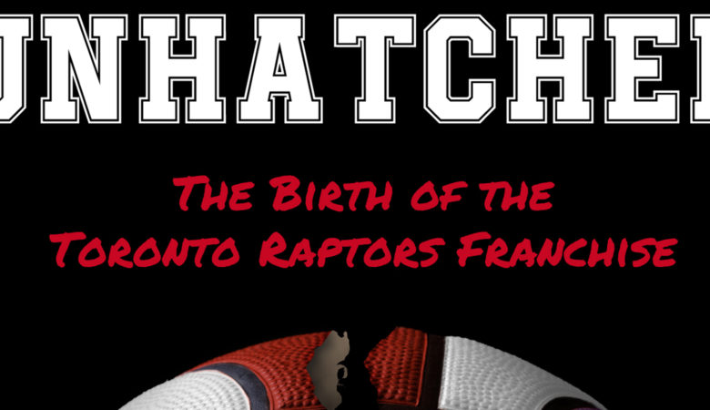 NEWSTALK 1010 Discusses the Birth of the Toronto Raptors Franchise in New Podcast Series