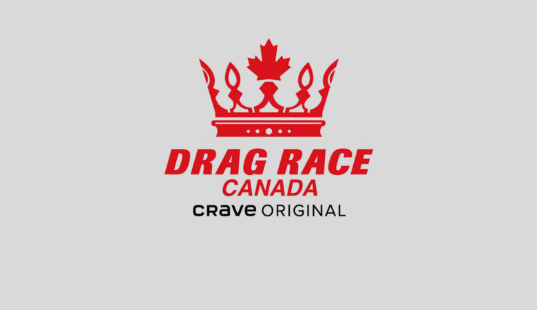 Queens of the North, Come Through! Crave Announces New Original Series DRAG RACE CANADA # # # Crave, OUTtv, and World of Wonder Partner to Expand Reach of RUPAUL'S DRAG RACE in ...