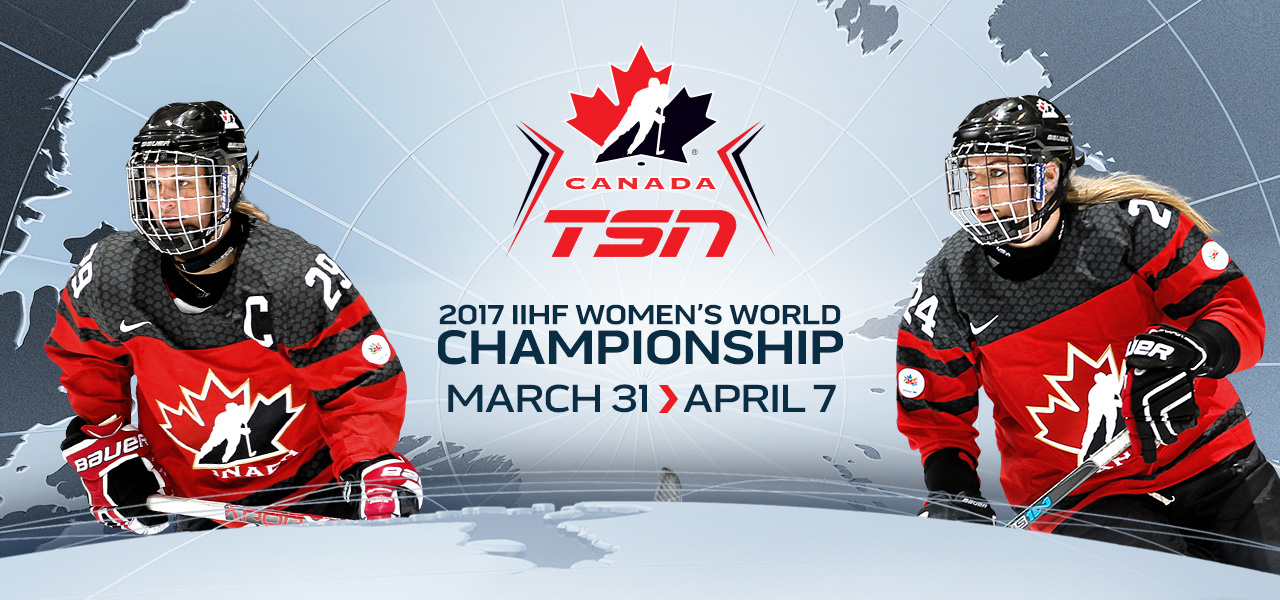 448a839bc8f TSN Delivers Exclusive Live Coverage of the 2017 IIHF WOMEN'S WORLD  CHAMPIONSHIP, Beginning March 31 – Bell Media