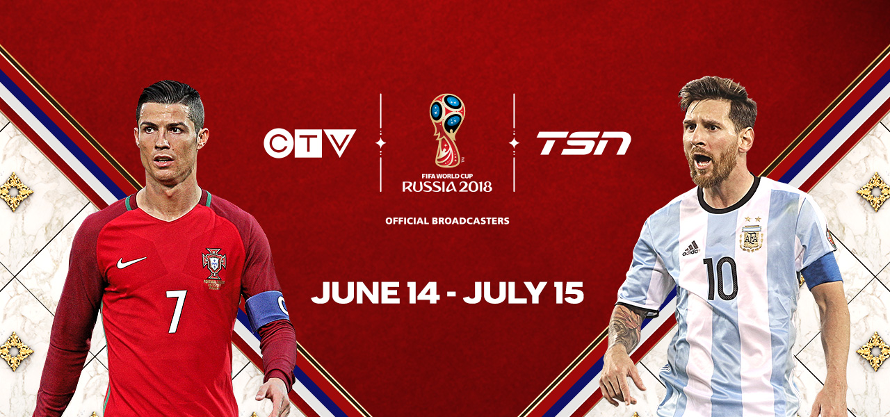8c3fe034a CTV and TSN Announce 2018 FIFA WORLD CUP RUSSIA™ Broadcast Schedule ...