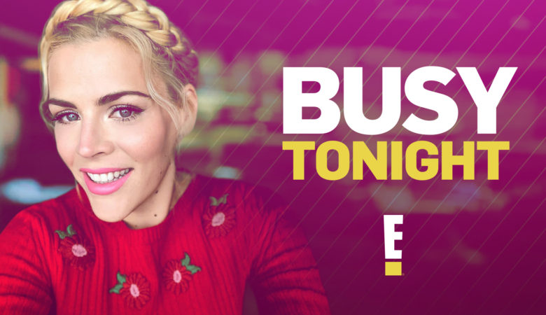 New E! Series BUSY TONIGHT Goes Live for the First Time following THE PEOPLE'S CHOICE AWARDS