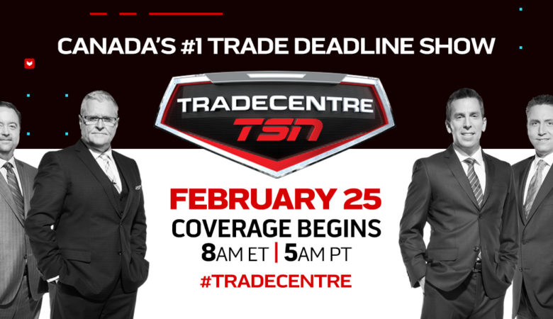 TSN's #TRADECENTRE Covers Every Angle of Trade Deadline Day, Monday, Feb. 25, Beginning at 8 a.m. ET
