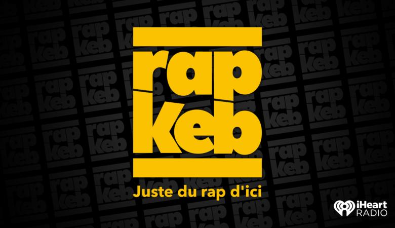 RAP KEB sur iHeartRadio : juste du rap d'ici!
